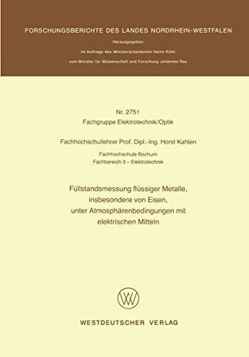 Füllstandsmessung flüssiger Metalle, insbesondere von Eisen, unter Atmosphärenbedingungen mit elektrischen Mitteln (Forschungsberichte des Landes Nordrhein-Westfalen, Band 2751)