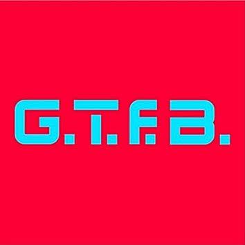 G.T.F.B. (Remixes)