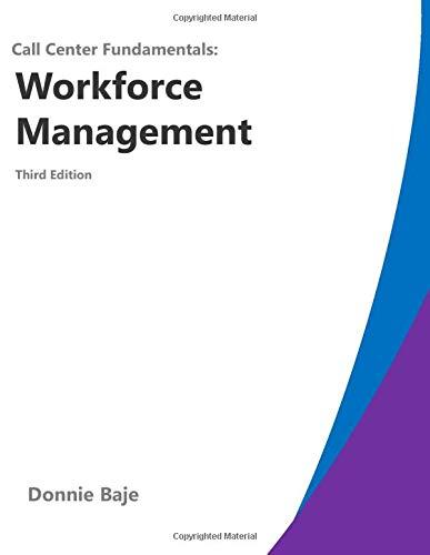 Call Center Fundamentals: Workforce Management: Third Edition