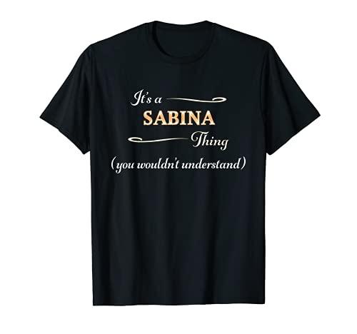 Es una cosa SABINA, no entenderías | Nombre Regalo - Camiseta