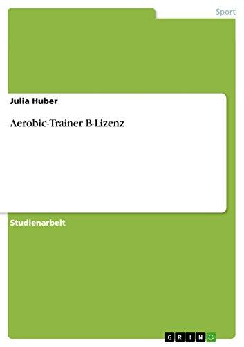Aerobic-Trainer B-Lizenz (German Edition)