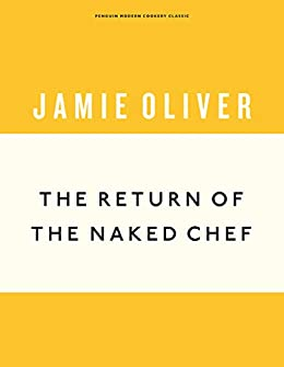 The Return of the Naked Chef (Anniversary Editions Book 2) by [Jamie Oliver]