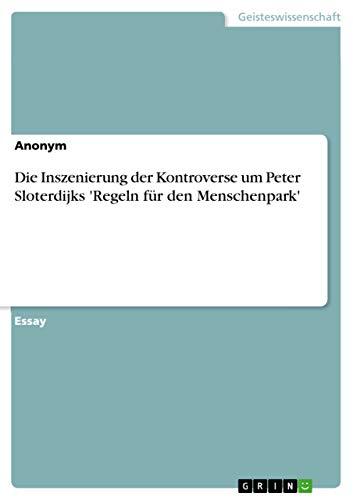 Die Inszenierung der Kontroverse um Peter Sloterdijks 'Regeln für den Menschenpark'