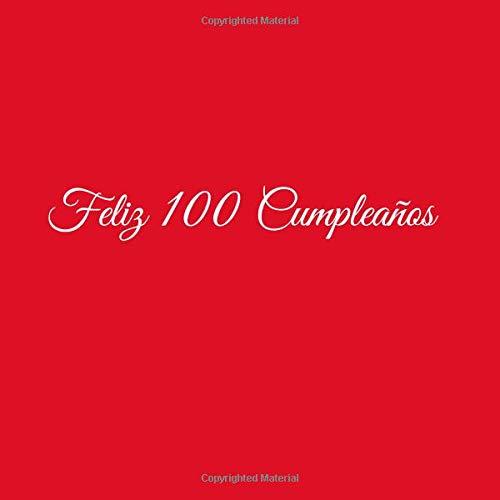 Feliz 100 cumpleaños: Libro De Visitas 100 Años Feliz Cumpleanos para Fiesta...