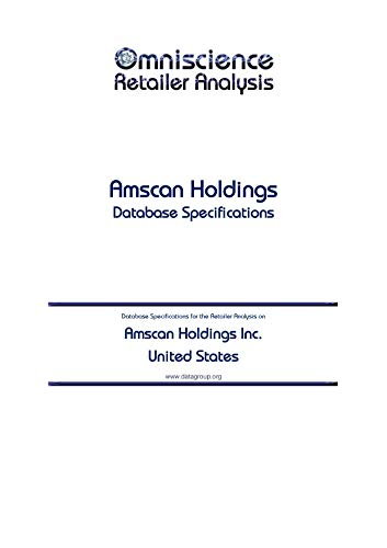 Amscan Holdings Inc. - United States: Retailer Analysis Database Specifications (Omniscience Retailer Analysis - United States Book 5656) (English Edition)