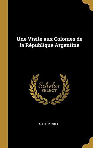 Une Visite aux Colonies de la République Argentine