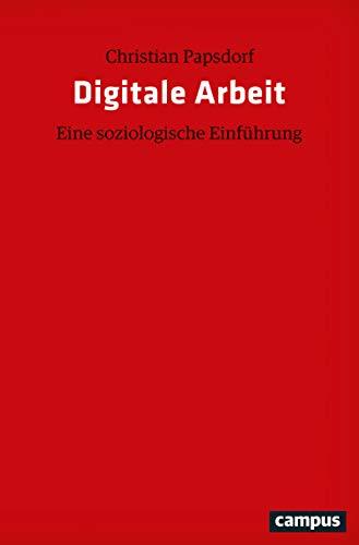 Digitale Arbeit: Eine soziologische Einführung