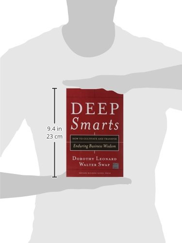 Deep Smarts: How to Cultivate and Transfer Enduring Business Wisdom