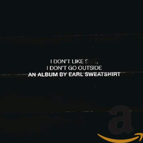 I Don'T Like Shit,I Don'T Go Outside: An Album By