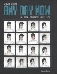 Any day now. Gli anni londinesi: 1947-1974. Ediz. illustrata