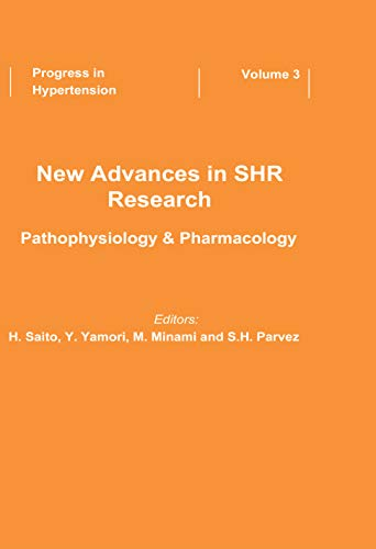 New Advances in SHR Research - Pathophysiology & Pharmacology: Pathophysiology and Pharmacology (Progress in Hypertension, Vol 3) (English Edition)