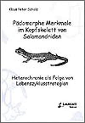 Pädomorphe Merkmale im Kopfskelett von Salamandriden: Heterochronie als Folge von Lebenszyklusstrategien