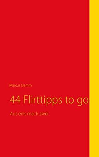 44 Flirttipps to go: Aus eins mach zwei