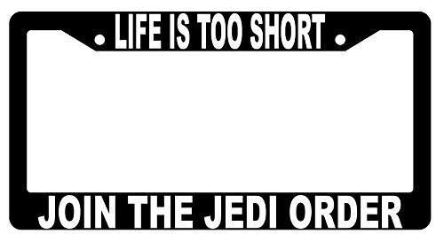 License Plate Frames, Life Is Too Short Join The Jedi Order Black Metal License Plate Frame STARWARS Applicable to Standard car Rust-Proof Weather-Proof License Plate Frame Cover 15x30cm