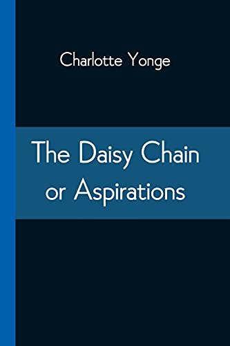 The Daisy Chain or Aspirations