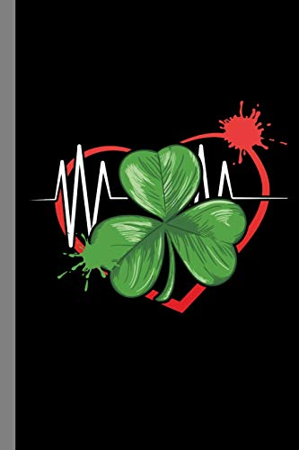 Clover Heartbeat: Ireland St Paddy St Patrick's Day Celtic Gingers Red Hair Beer Fest Gift For Irish (6'x9') Dot Grid Notebook To Write In