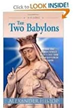 The Two Babylons 4th (forth) edition Text Only