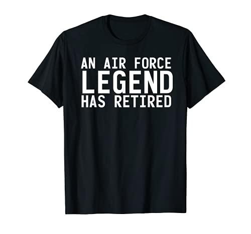 Una leyenda de la fuerza aérea se ha retirado divertido regalo de jubilación Camiseta