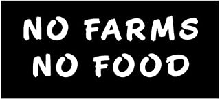 White Vinyl Decal No Farms No Food Farmer Country Tractor Sticker Truck, Die Cut Decal Bumper Sticker for Windows, Cars, Trucks, Laptops, Etc.