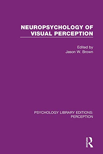 Neuropsychology of Visual Perception (Psychology Library Editions: Perception)