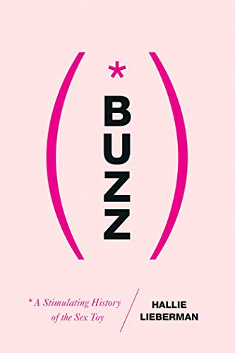 Buzz: The Stimulating History of the Sex Toy (English Edition)