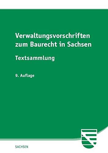 Verwaltungsvorschriften zum Baurecht in Sachsen: Textsammlung