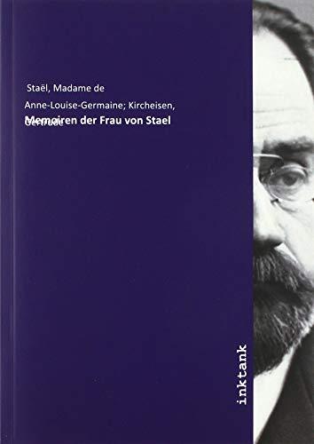 Staël, M: Memoiren der Frau von Stael