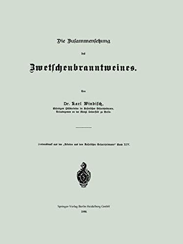 Die Zusammensetzung des Zwetschenbranntweines (Arbeiten aus dem Kaiserlichen Gesundheitsamte)