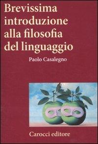 Brevissima introduzione alla filosofia del linguaggio