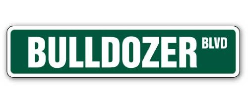 """BULLDOZER Street Sign construction driver signs cat heavy 