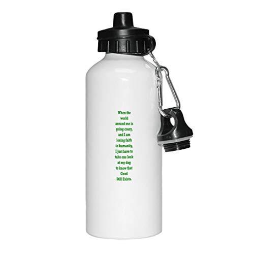 GFGKKGJFD botella de agua deportiva de aluminio blanco con diseño de bosque verde cuando me está volviendo loco, solo tienes que echar un vistazo a mi perro para saber que el buen viaje sigue siendo novedoso