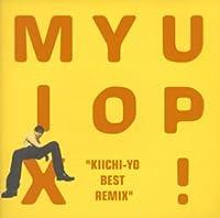 MIX YO UP~Kiichi-Yo・ベスト・リミックス