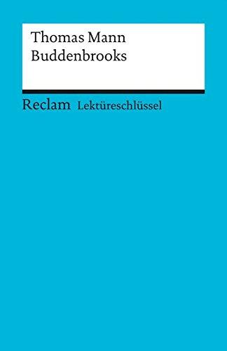 Lektüreschlüssel zu Thomas Mann: Buddenbrooks (Reclams Universal-Bibliothek)