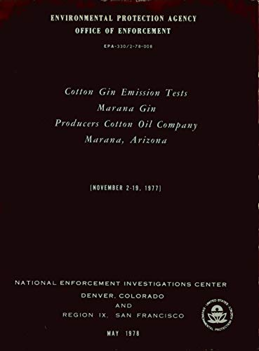 Cotton Gin Emission Tests Marana Gin Producers Cotton Oil Company / Marana Arizona [November 2-19 1977] (English Edition)