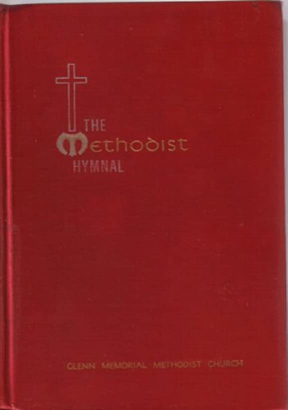 The Methodist Hymnal: Official Hymnal of the Methodist Church bbf6823400633703