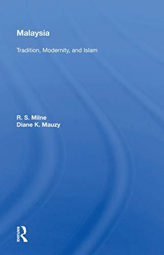 Malaysia: Tradition, Modernity, And Islam