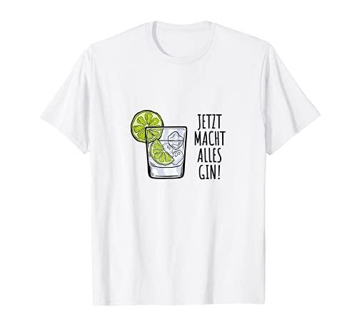 Lustiger Gin Spruch Cocktail Jetzt macht Alles Gin Dry Gin T-Shirt