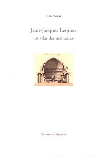 Jean-Jacques Lequeu, un atlas des mémoires (French Edition)