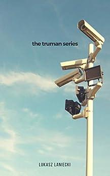 The Truman Series by [Lukasz Laniecki]