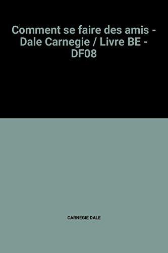Comment se faire des amis - Dale Carnegie / Livre BE - DF08