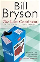 THE LOST CONTINENT : Travels in Small Town America