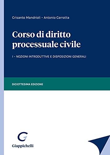 Corso di diritto processuale civile. Nozioni introduttive e disposizioni generali (Vol. 1)