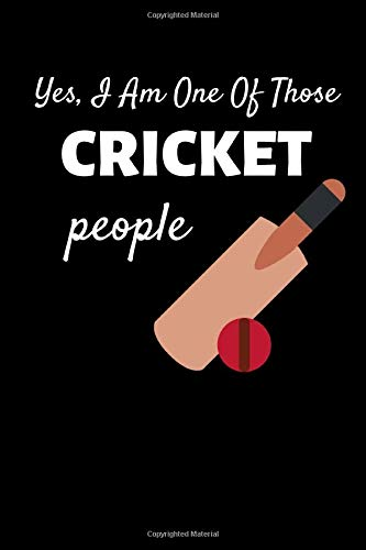 "Yes, I Am One Of Those Cricket People: Cricket Lover Lovers Gift Blank Lined Notebook/Journal (6"" X 9"")"