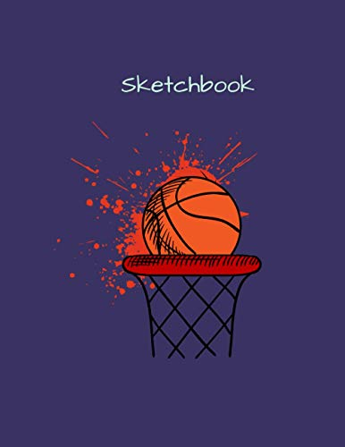 Sketchbook: Basketball Sketching Pad: Drawing & Doodling Art Book For Boys And Girls