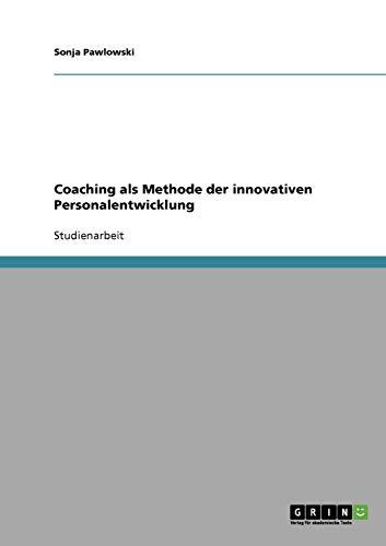 Coaching als Methode der innovativen Personalentwicklung
