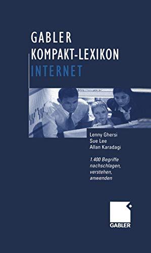 Gabler Kompakt-Lexikon Internet: 1.400 Begriffe nachschlagen, verstehen, anwenden