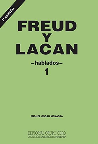 FREUD Y LACAN: hablados 1 (Psicologia, Psicoanalisis I nº 2) (Spanish Edition)