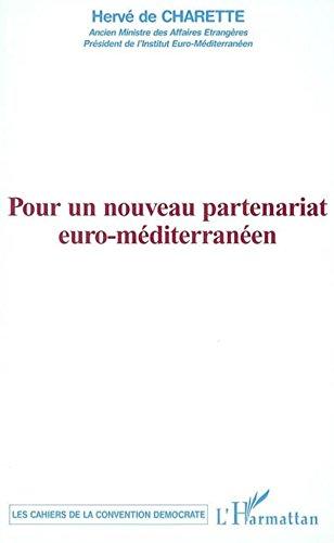 Pour un nouveau partenariat euro-méditerranéen (Cahiers de la Convention démocrate) PDF Books