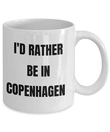 Copenhagen Tasse Id Rather Be In Copenhagen Kaffeetasse Gag Geschenke Geschenkidee Geschenk Korb für Männer oder Frauen
