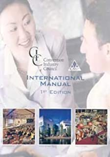 Convention Industry Council International Manual: A Working Guide for Effective Global Events